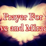 Prayer For Love and Miracle – Daily Prayer For Miracles and Love